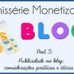 Blogosfera - Publicidade no blog: Considerações práticas e éticas