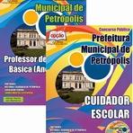 Concursos Públicos - Apostila do Concurso Público Prefeitura Municipal de Petrópolis/RJ. Edital 2014 - 2015 para Cuidador Escolar e Professor