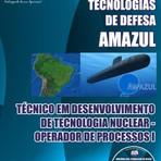 Apostila TÉC EM DES DE TECNOLOGIA NUCLEAR OPERADOR DE PROCESSOS Concurso Amazônia Azul Tecnologias  Defesa S.A2015