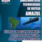 [Apostila Digital] AMAZUL 2015 - Técnico em desenvolvimento de Tecnologia Nuclear - Operador de Processo I