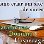 Como criar um site ou blog de sucesso - Plataforma, Domínio e Hospedagem