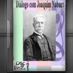 Documentário - Diálogo com Joaquim Nabuco