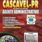 Apostila Prefeitura Municipal de Cascavel - PR, Agente Administrativo - Grátis CD de Apoio. Entrega imediata