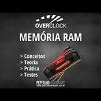 Overclock de Memória RAM: Conceitos, teoria, prática e testes