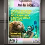 Documentário - Aquanautas - Atol das Rocas O oásis do Atlântico Sul