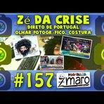 Vídeos - Zé da Crise direto de Portugal, Olhar Fotográfico, Distancia Focal, Costura e muito mais - Programa Zmaro 157