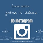 Como salvar fotos e vídeos do instagram