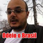 """Odeio o Brasil - """"incrível o nível de tolerância dos brasileiro em relação a corrupção"""""""