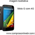 Celular Moto G com 4G com uma velocidade incrível!
