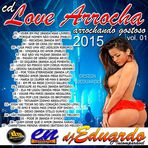 CD LOVE ARROCHA 2015 VOL. 01 DJ EDUARDO INCOMPARÁVEL