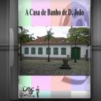 Documentário - A Casa de Banho de D. João
