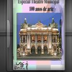 Documentário - Especial Teatro Municipal - 100 anos de arte