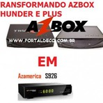Transformando Azbox Bravissimo Plus e Azbox Thunder em Azamerica S1008