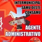 Apostila CONSAMU / Concurso Consórcio Intermunicipal SAMU Oeste - AGENTE ADMINISTRATIVO 2015