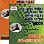 Apostila ANALISTA ? ÁREA  ADMINISTRAÇÃO Concurso Ministério Público de Contas dos Municípios  Estado do Pará (MPCM)2015