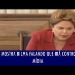 Dilma fala em vídeo como irá controlar a mídia, será o fim da liberdade de expressão?