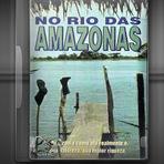 Documentário - No Rio das Amazonas