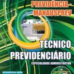 Apostila para o concurso do Manaus Previdência MANAUSPREV Cargo - Técnico Previdenciário – Especialidade Administrativa