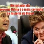 """Historiador e analista politico diz:  """"O governo Dilma é o mais corrupto da história do Brasil"""""""