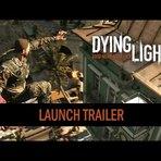 Dying Light-Trailer de Lançamento