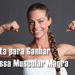 Dieta para Ganhar Massa Muscular Magra