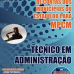 Apostila TÉCNICO EM ADMINISTRAÇÃO - Concurso Ministério Público de Contas dos Municípios do Estado do Pará 2015