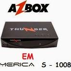 Transformar Azbox Thunder Em Azamerica S1008 Rapido e facil