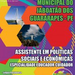 Apostila ? ESP EDUCADOR CUIDADOR - Concurso Prefeitura Municipal do Jaboatão dos Guararapes / PE 2015