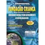 Apostila Concurso Fundação Criança de São Bernardo do Campo SBC 2015 Educador Social Pleno Acolhimento - Cuidador