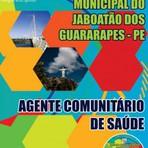 Concursos Públicos - APOSTILA PREFEITURA DO JABOATÃO DOS GUARARAPES PE AGENTE COMUNITÁRIO DE SAÚDE 2015