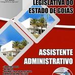 Concursos Públicos - APOSTILA ASSEMBLEIA LEGISLATIVA GO ASSISTENTE ADMINISTRATIVO 2015