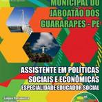 Apostila ASS POLÍTICAS SOCIAIS E ECONÔMICAS ?  EDUCADOR CUIDADOR - Concurso Prefeitura Municipal do Jaboatão dos G 2015