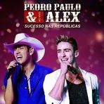 Pedro Paulo e Alex - Eu Voltei