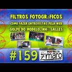 Filtros Fotográficos, entrevistas pela web, golpe do modelo, Nhô Salles e mais Programa Zmaro 159