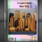 Documentário - A supercidade - New York