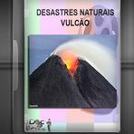 Documentário - DESASTRES NATURAIS - VULCÃO