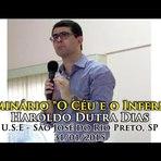 """""""O Céu e o Inferno""""-Seminário -Haroldo Dutra Dias -U.S.E de São José do Rio Preto, SP - 31-01-2015"""