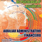 Apostila para o concurso do Conselho Regional de Psicologia - 8ª Região Cargo - Auxiliar Administrativo Financeiro