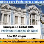 Concurso Prefeitura de NATAL - Edital 2015 para o cargo de Educador Infantil e Professor da SME - RN