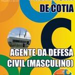 APOSTILA PREFEITURA DE COTIA AGENTE DA DEFESA CIVIL (MASCULINO) 2015