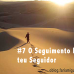 7 O Seguimento Do teu Seguidor