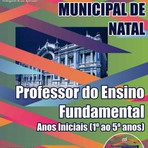 Apostila Concurso 2015 Natal-RN, Professor do Ensino Fundamental
