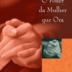 O Poder Da Mulher Que Ora – Livro De Orações