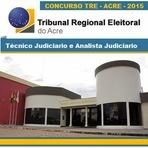 Edital Concurso do TRE / ACRE (2015) - Analista judiciário e Técnico - Nível Médio e Superior