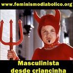 Nós temos que lutar contra as feministas como se nós fossemos crianças