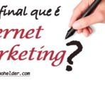 Internet - Mas afinal que é Internet Marketing?