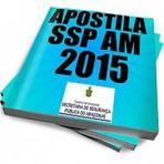 APOSTILA SSP AM 2015 17,99 ASSISTENTE OPERACIONAL