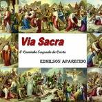 Downloads Legais - CD Via Sacra o Caminho Sagrado de Cristo - Edmilson Aparecido