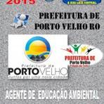 Apostila Concurso Publico Prefeitura de Porto Velho RO Agente de Educacao Ambiental 2015 - Apostilas So Concursos