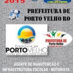 Apostila Concurso Publico Prefeitura de Porto Velho RO Ag Manutencao e Infraestrutura Escolar e Motorista 2015 - Apostilas So Concursos